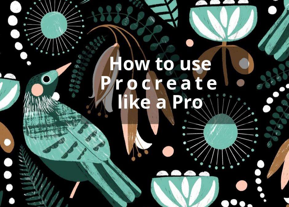 How to use Procreate like a Pro